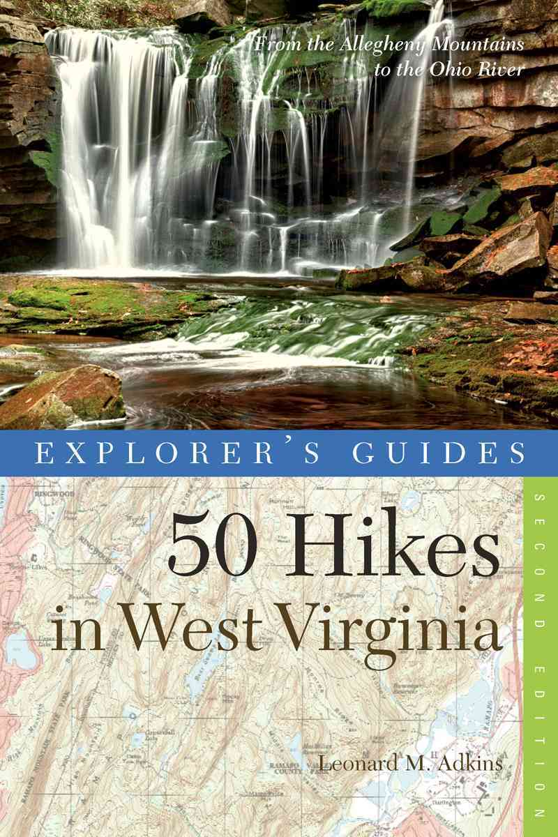 Explorer's Guide 50 Hikes in West Virginia By Adkins, Leonard M.